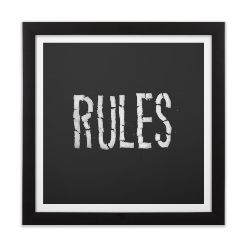 Broken Rules Home Framed Fine Art Print by dayswideawake