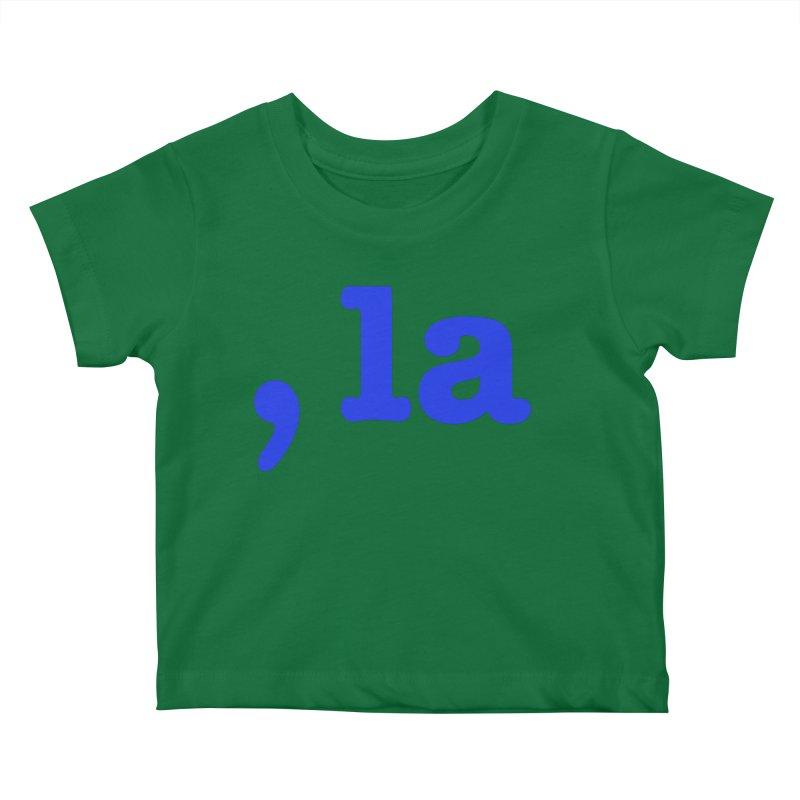 Comma la - Get it?  Visual Pun in blue Kids Baby T-Shirt by DB Stevens' Shop