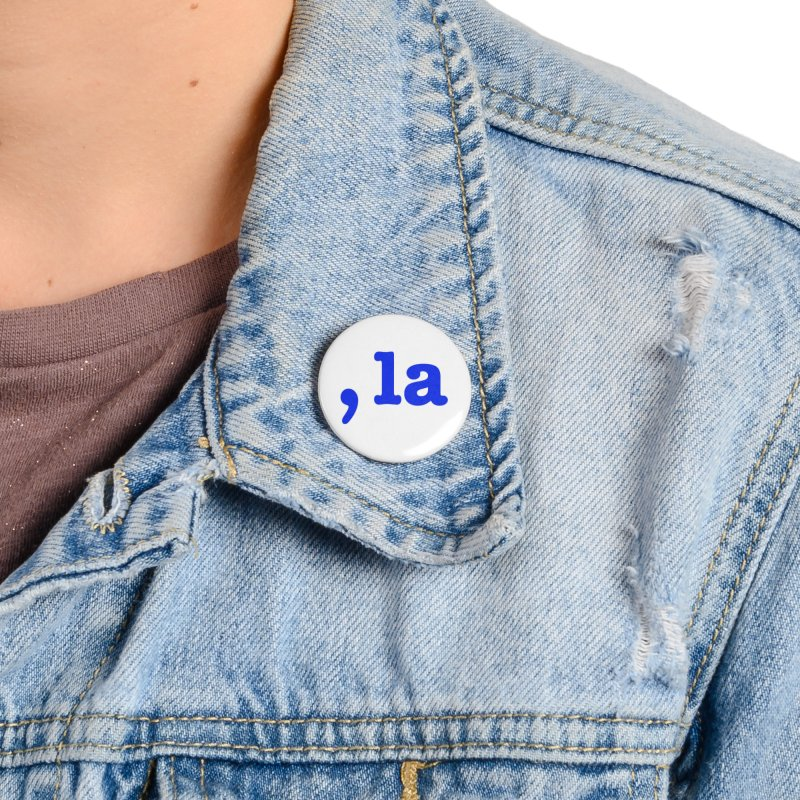Comma la - Get it?  Visual Pun in blue with white outline Accessories Button by DB Stevens' Shop
