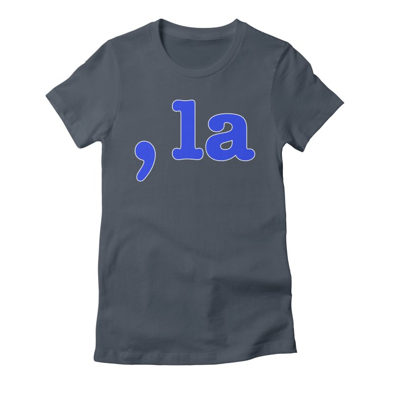 Comma la - Get it?  Visual Pun in blue with white outline Women's T-Shirt by DB Stevens' Shop