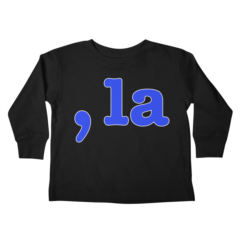 Comma la - Get it?  Visual Pun in blue with white outline Kids Toddler Longsleeve T-Shirt by DB Stevens' Shop