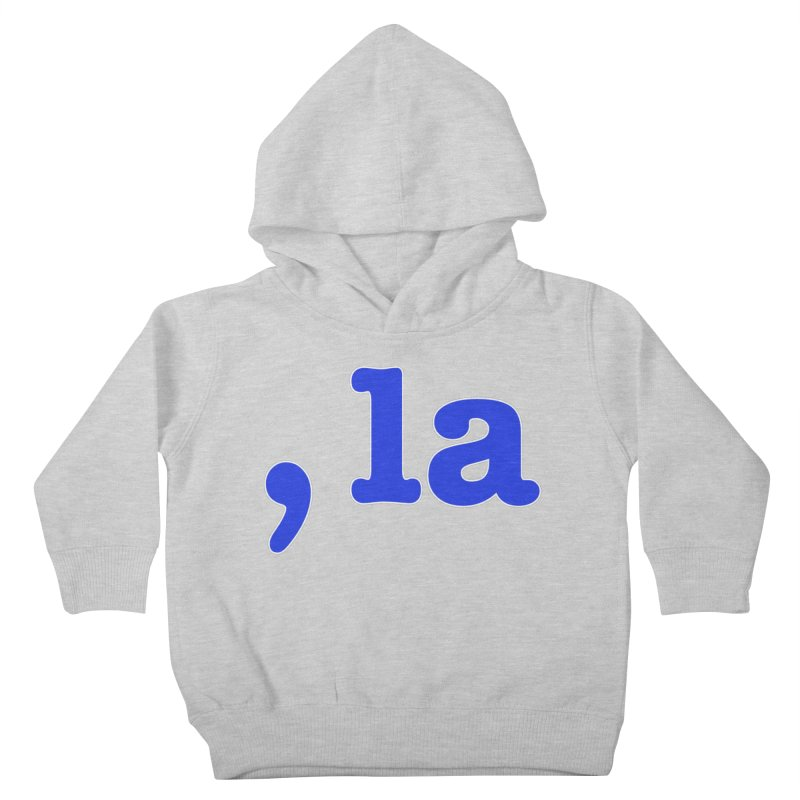 Comma la - Get it?  Visual Pun in blue with white outline Kids Toddler Pullover Hoody by DB Stevens' Shop