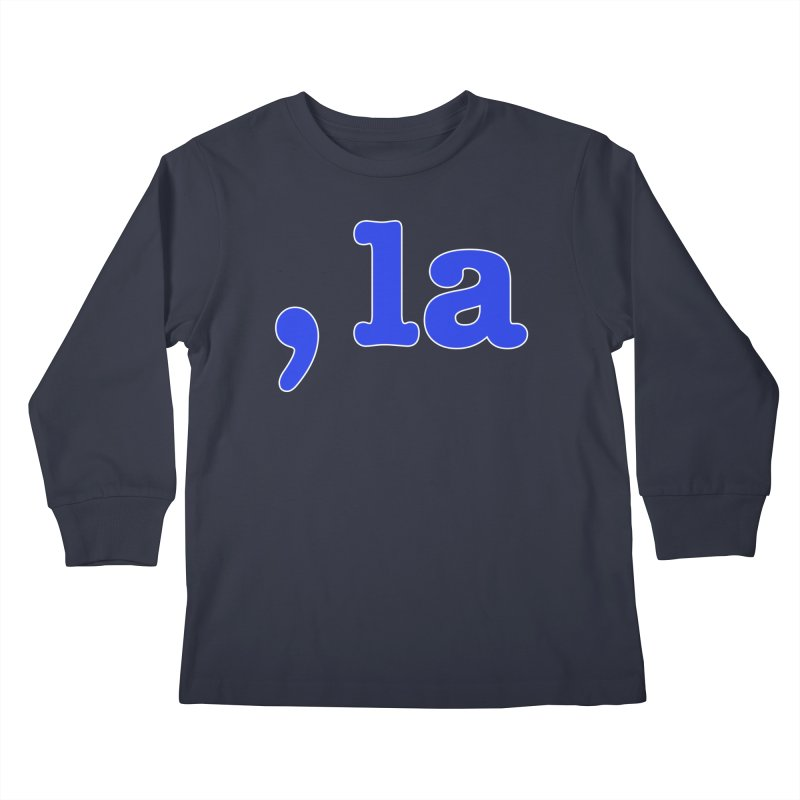Comma la - Get it?  Visual Pun in blue with white outline Kids Longsleeve T-Shirt by DB Stevens' Shop