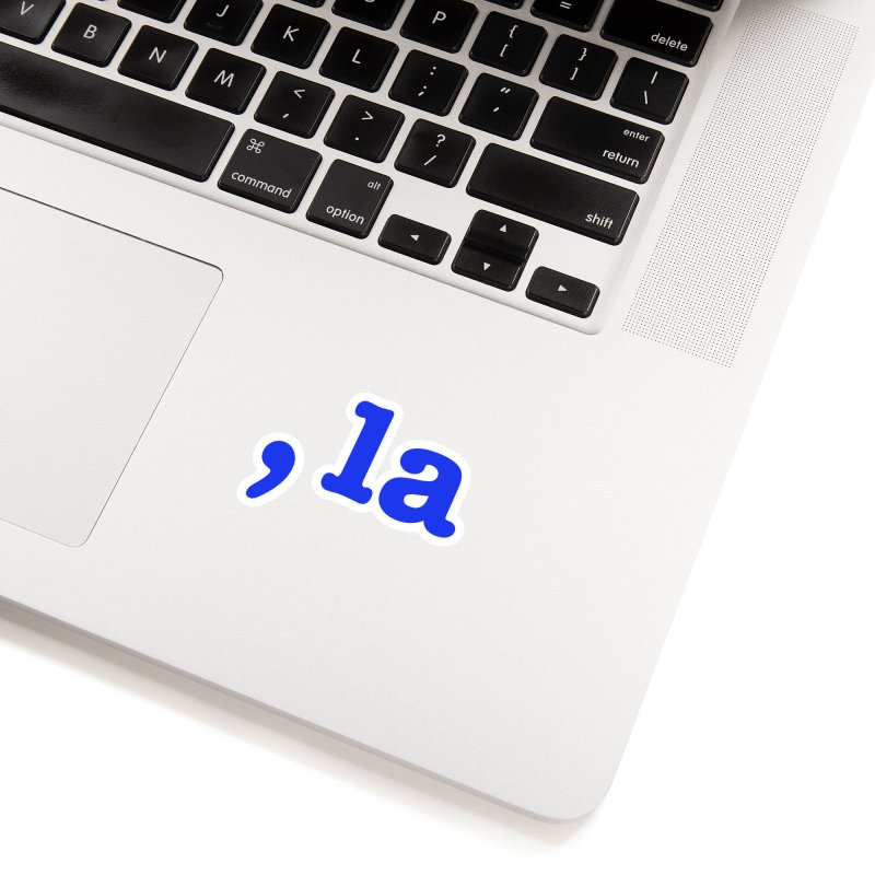 Comma la - Get it?  Visual Pun in blue with white outline Accessories Sticker by DB Stevens' Shop