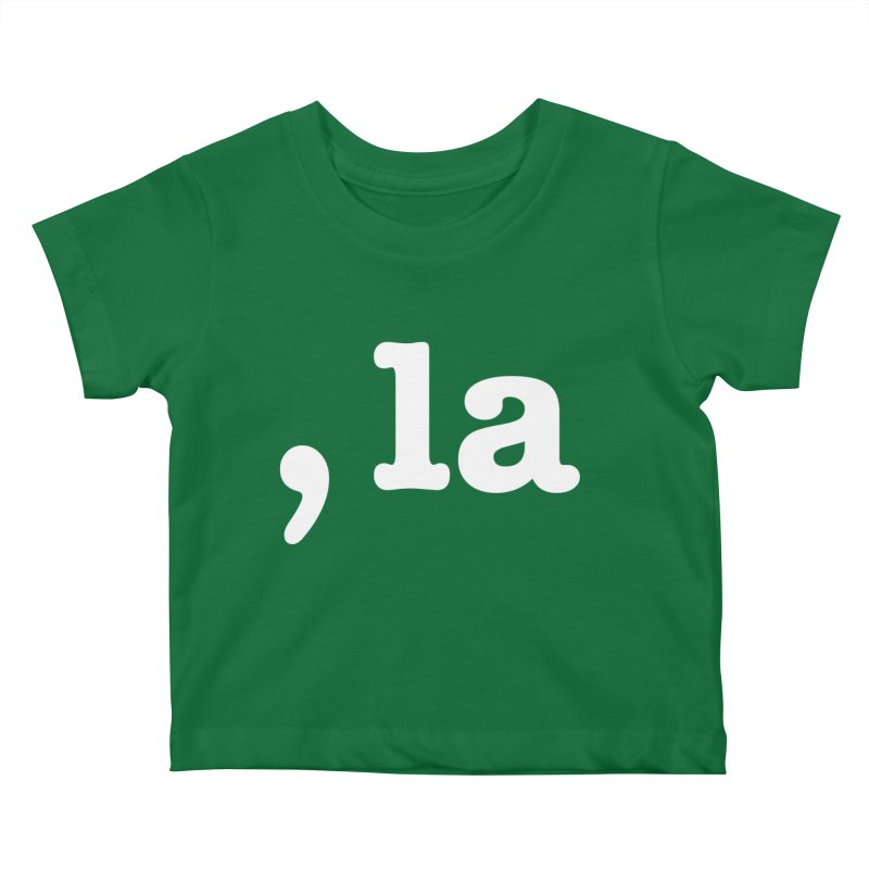 Comma la - Get it?  Visual Pun in white Kids Baby T-Shirt by DB Stevens' Shop
