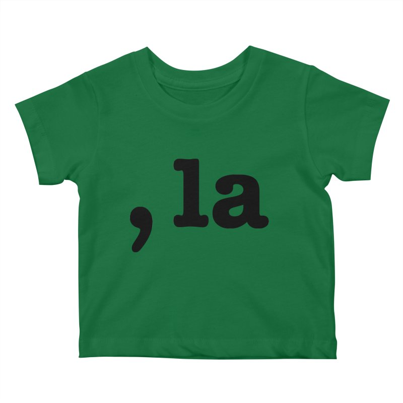 Comma la - Get it?  Visual Pun in black Kids Baby T-Shirt by DB Stevens' Shop