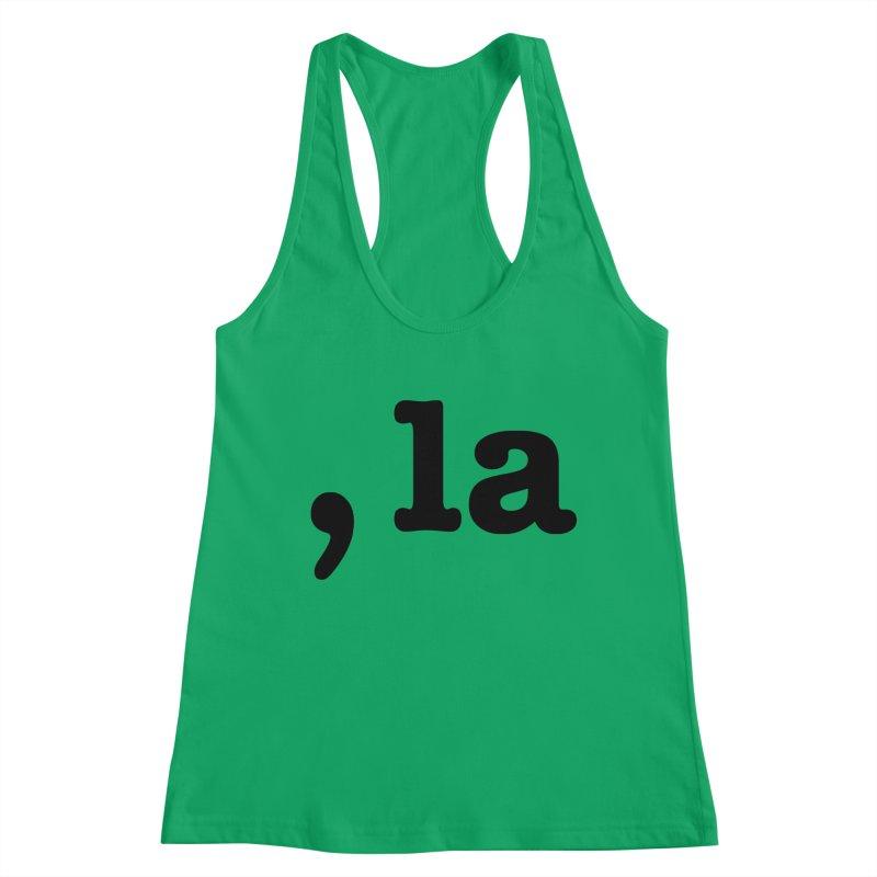 Comma la - Get it?  Visual Pun in black Women's Tank by DB Stevens' Shop