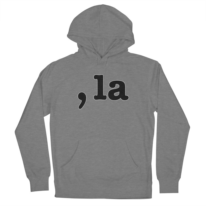 Comma la - Get it?  Visual Pun in black with white outline Women's Pullover Hoody by DB Stevens' Shop