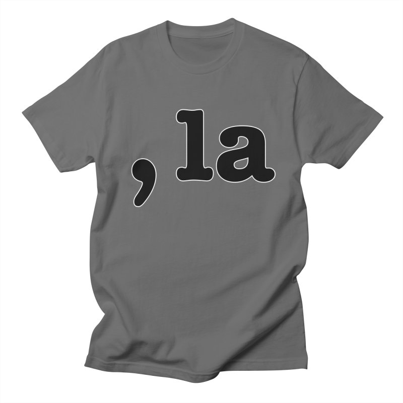 Comma la - Get it?  Visual Pun in black with white outline Men's T-Shirt by DB Stevens' Shop