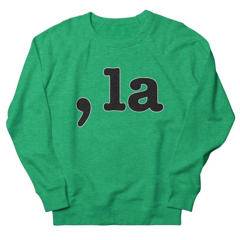 Comma la - Get it?  Visual Pun in black with white outline Women's Sweatshirt by DB Stevens' Shop