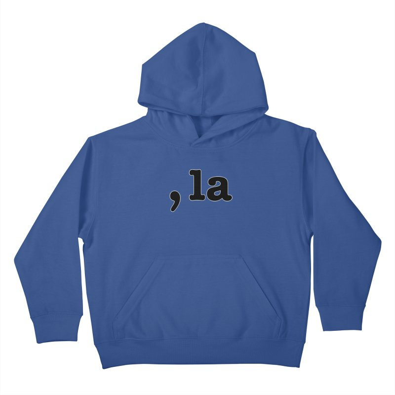 Comma la - Get it?  Visual Pun in black with white outline Kids Pullover Hoody by DB Stevens' Shop