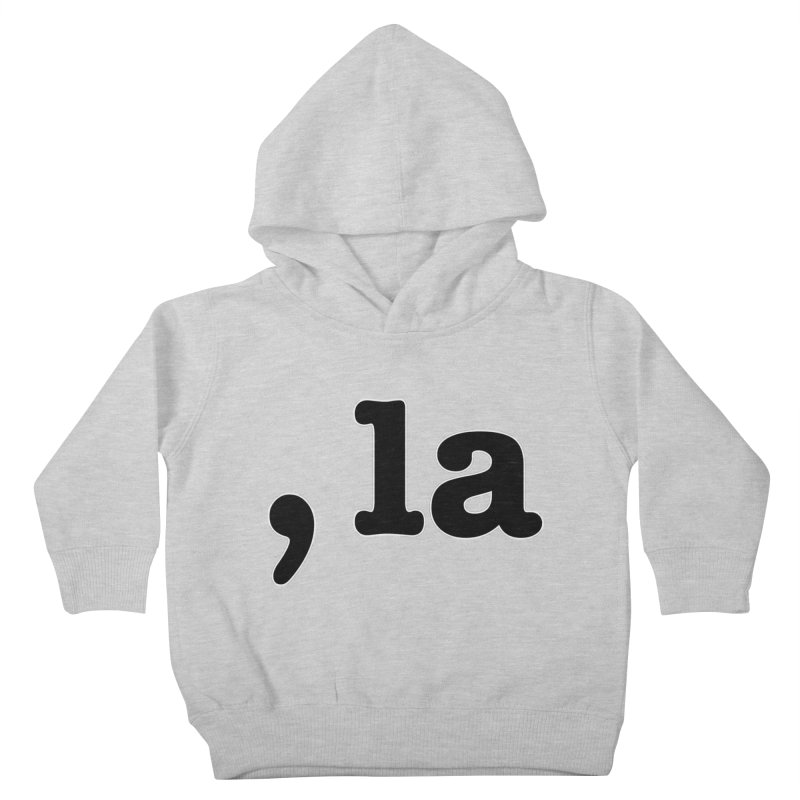 Comma la - Get it?  Visual Pun in black with white outline Kids Toddler Pullover Hoody by DB Stevens' Shop