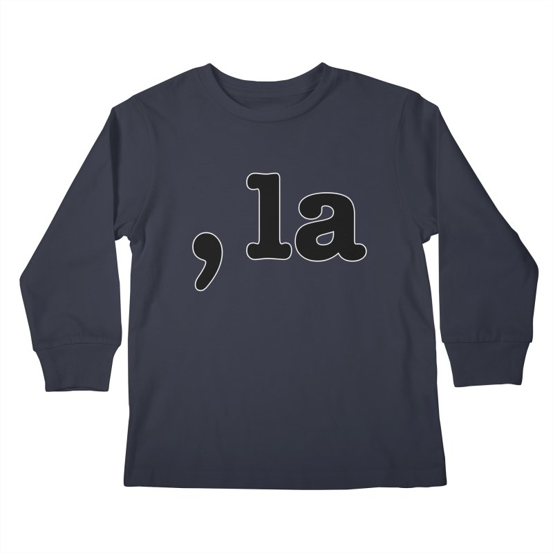 Comma la - Get it?  Visual Pun in black with white outline Kids Longsleeve T-Shirt by DB Stevens' Shop