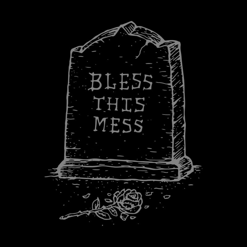 Bless This Mess   by DCAY