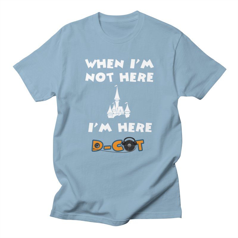 When I'm Not Here in Men's Regular T-Shirt Light Blue by The D-CoT Shop