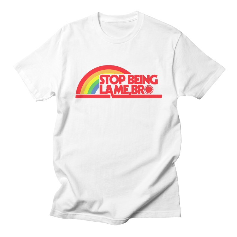 Stop being lame, bro! Men's T-shirt by ddesigns by ddespair