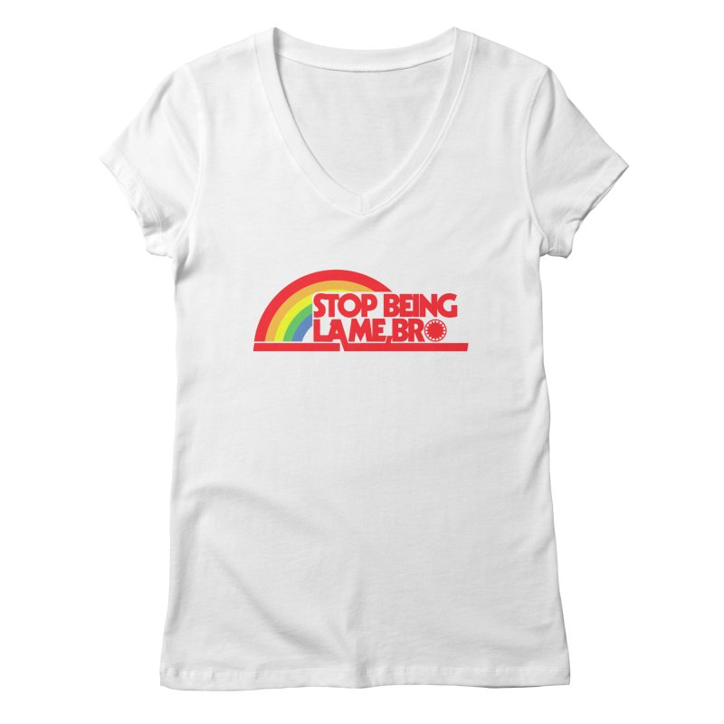 Stop being lame, bro! Women's V-Neck by ddesigns by ddespair
