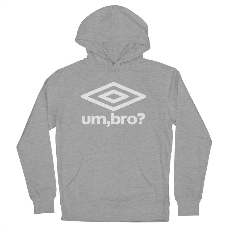 UM, BRO? Men's Pullover Hoody by ddesigns by ddespair
