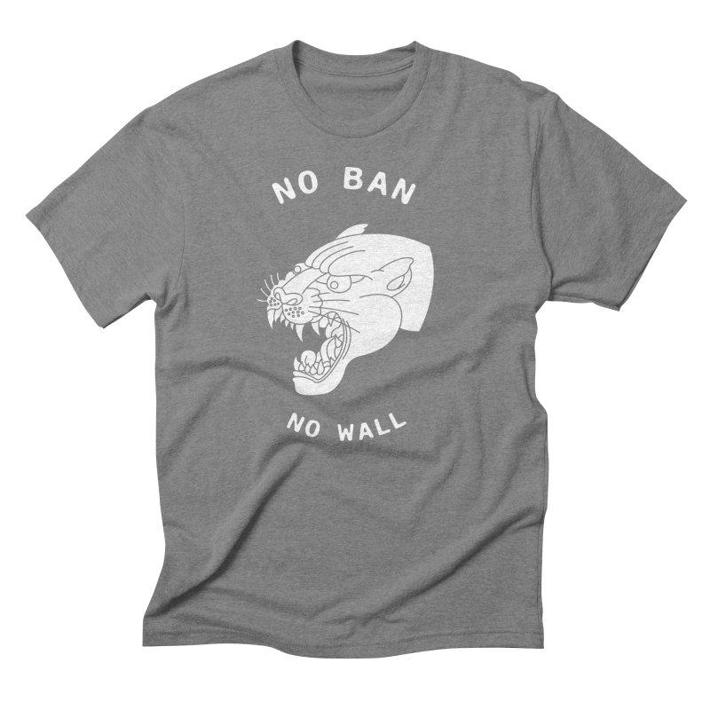 No Ban No Wall Men's Triblend T-shirt by DEADBEAT HERO Artist Shop