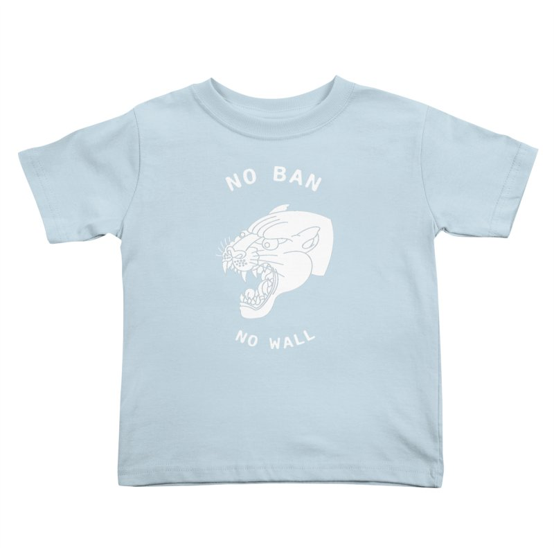 No Ban No Wall Kids Toddler T-Shirt by DEADBEAT HERO Artist Shop