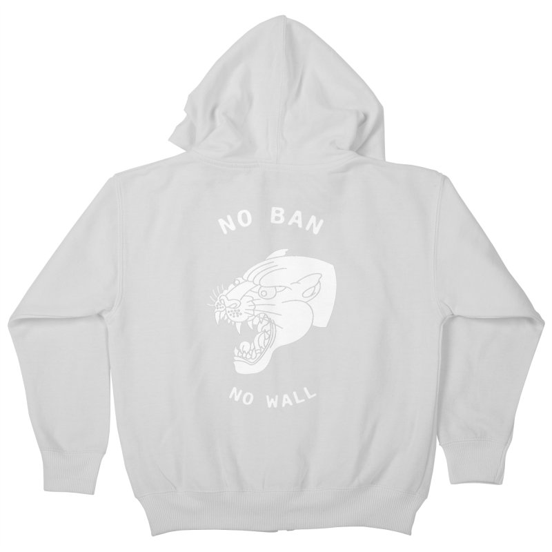No Ban No Wall Kids Zip-Up Hoody by DEADBEAT HERO Artist Shop