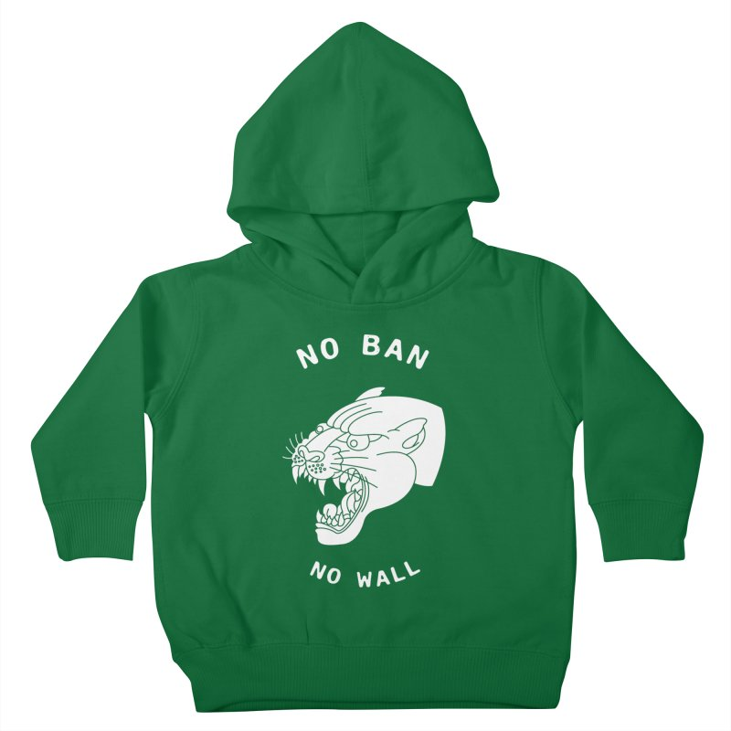 No Ban No Wall Kids Toddler Pullover Hoody by DEADBEAT HERO Artist Shop