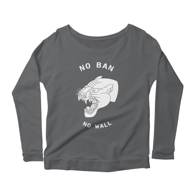No Ban No Wall Women's Longsleeve Scoopneck  by DEADBEAT HERO Artist Shop