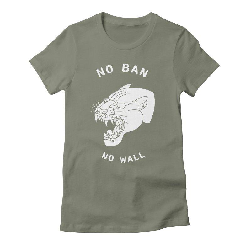 No Ban No Wall Women's Fitted T-Shirt by DEADBEAT HERO Artist Shop