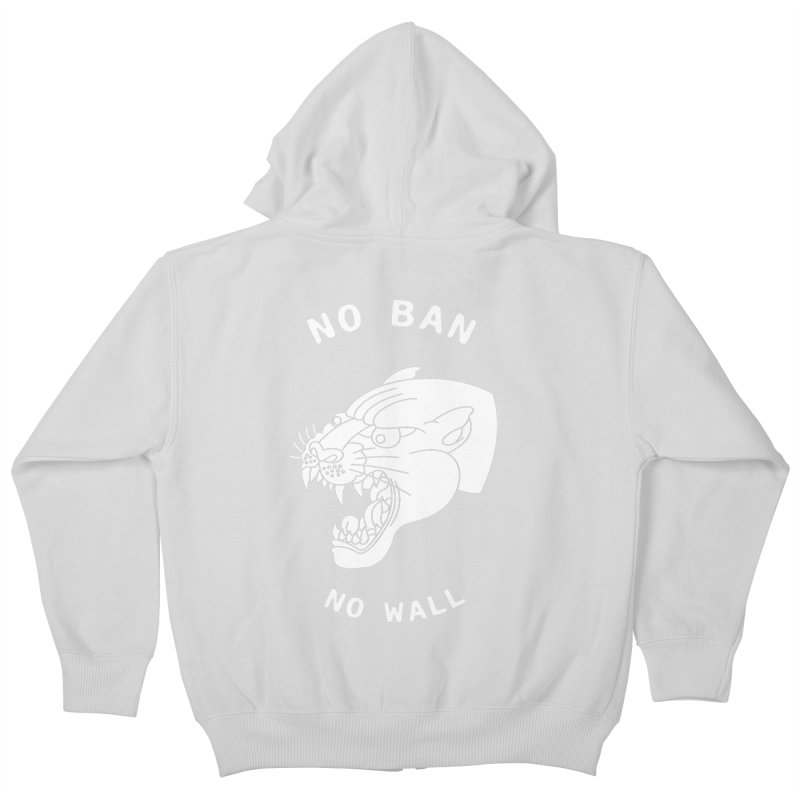 No Ban No Wall Kids Zip-Up Hoody by DEADBEAT HERO Artist Shop