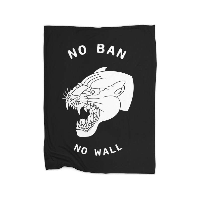 No Ban No Wall Home Blanket by DEADBEAT HERO Artist Shop