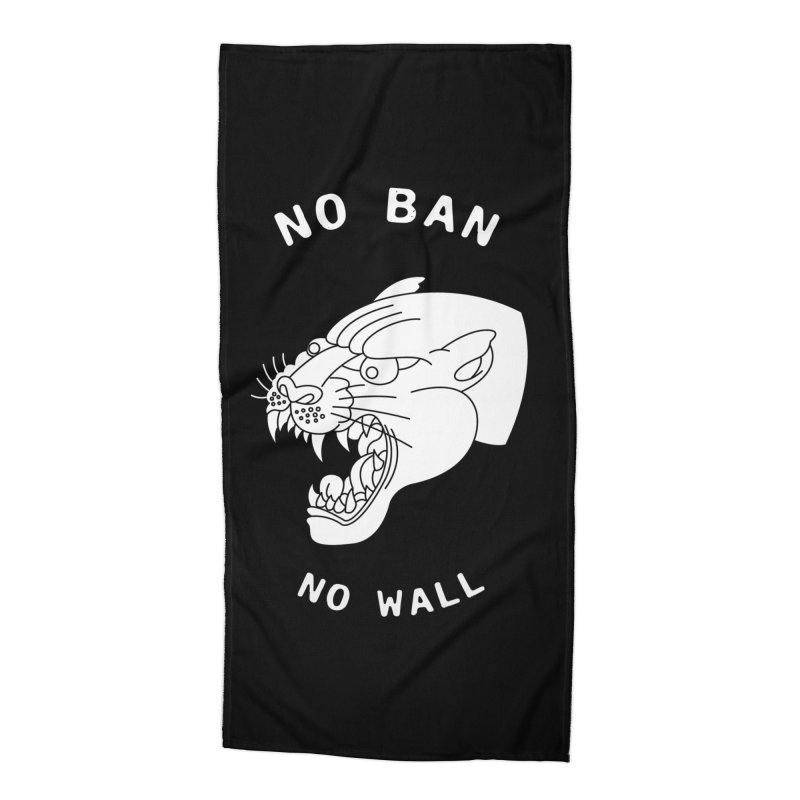 No Ban No Wall Accessories Beach Towel by DEADBEAT HERO Artist Shop