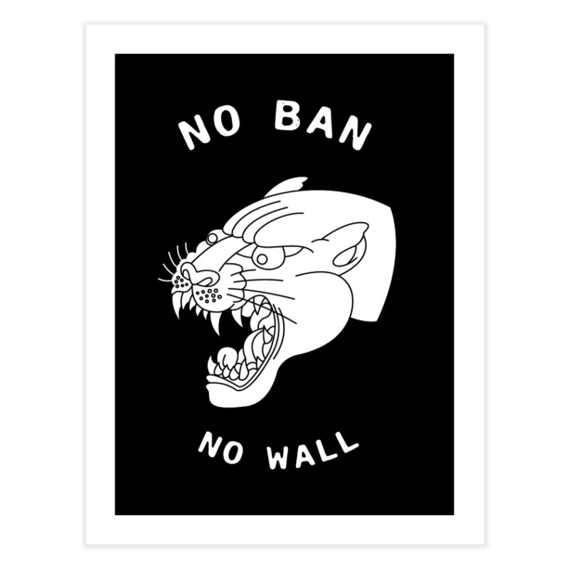 No Ban No Wall Home Fine Art Print by DEADBEAT HERO Artist Shop
