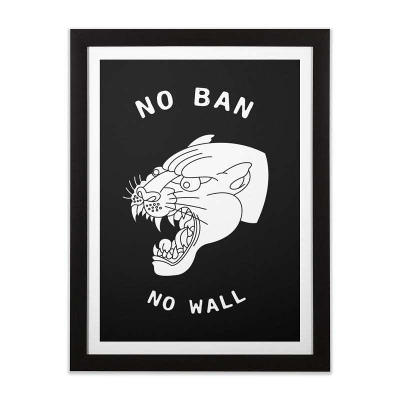 No Ban No Wall Home Framed Fine Art Print by DEADBEAT HERO Artist Shop