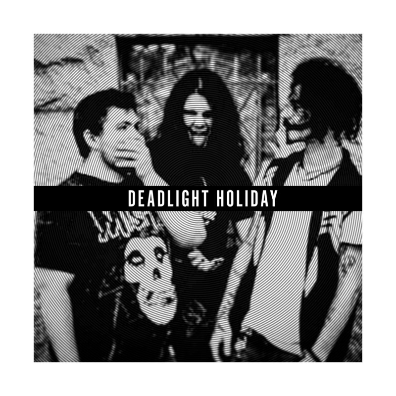 DEADLIGHT THREE  by deadlightholiday's Artist Shop