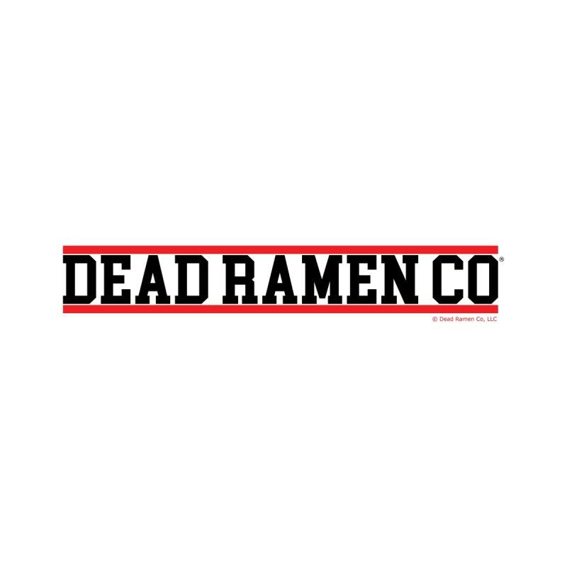 XDRCA by Shop | Dead Ramen®