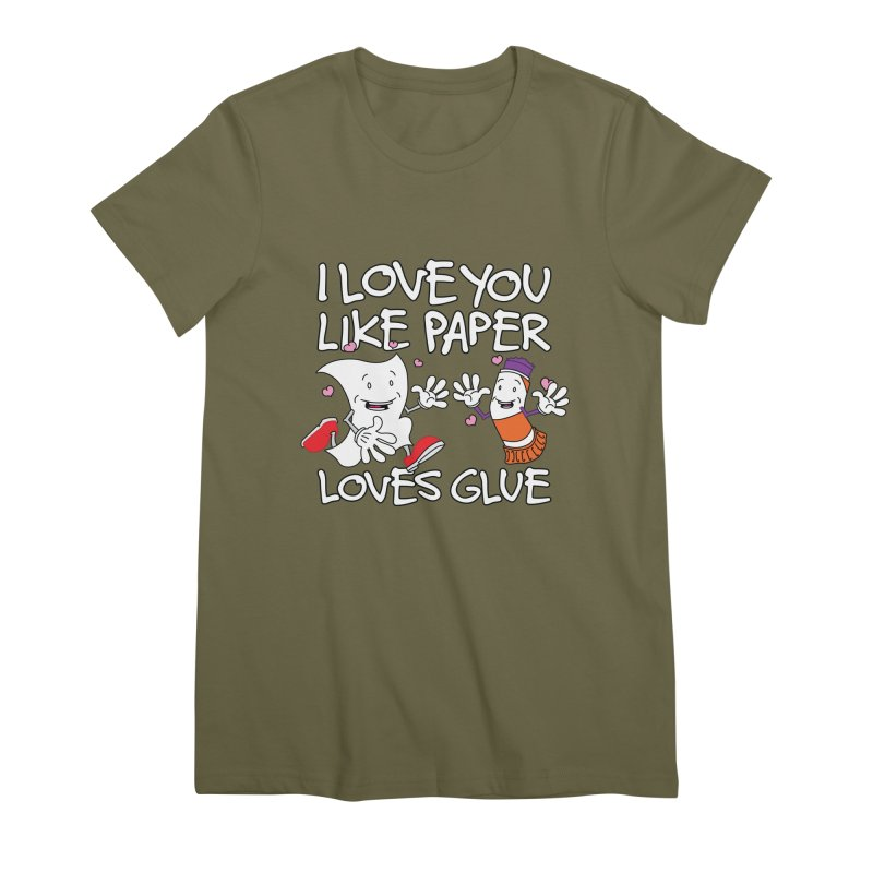 I Love You Like Paper Loves Glue Women's Premium T-Shirt by Dean Cole Design