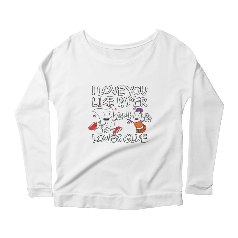 I Love You Like Paper Loves Glue Women's Scoop Neck Longsleeve T-Shirt by Dean Cole Design