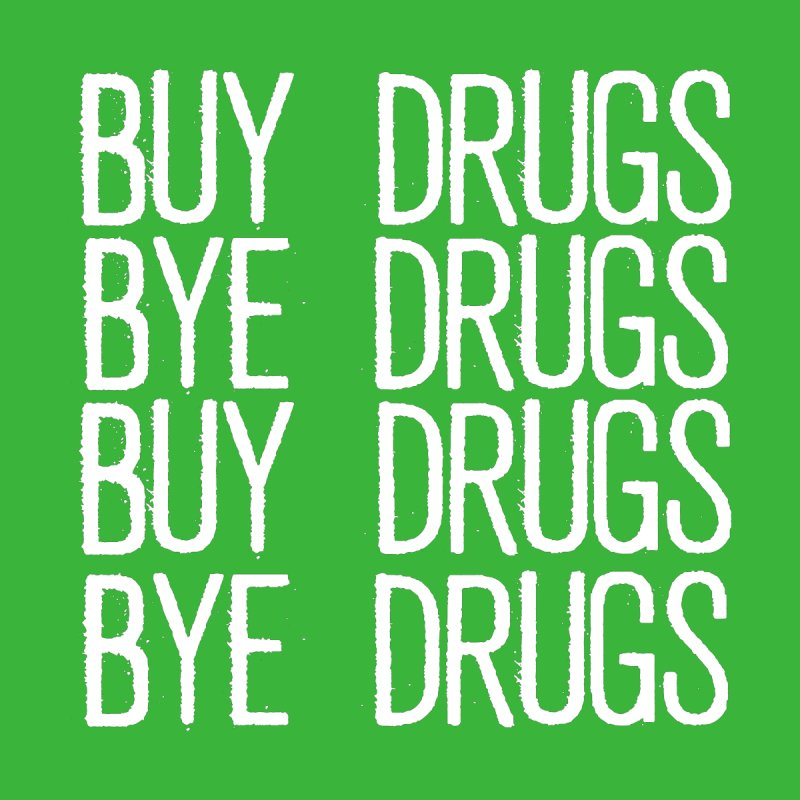 Buy Drugs, Bye Drugs. Home Stretched Canvas by Dean Cole Design