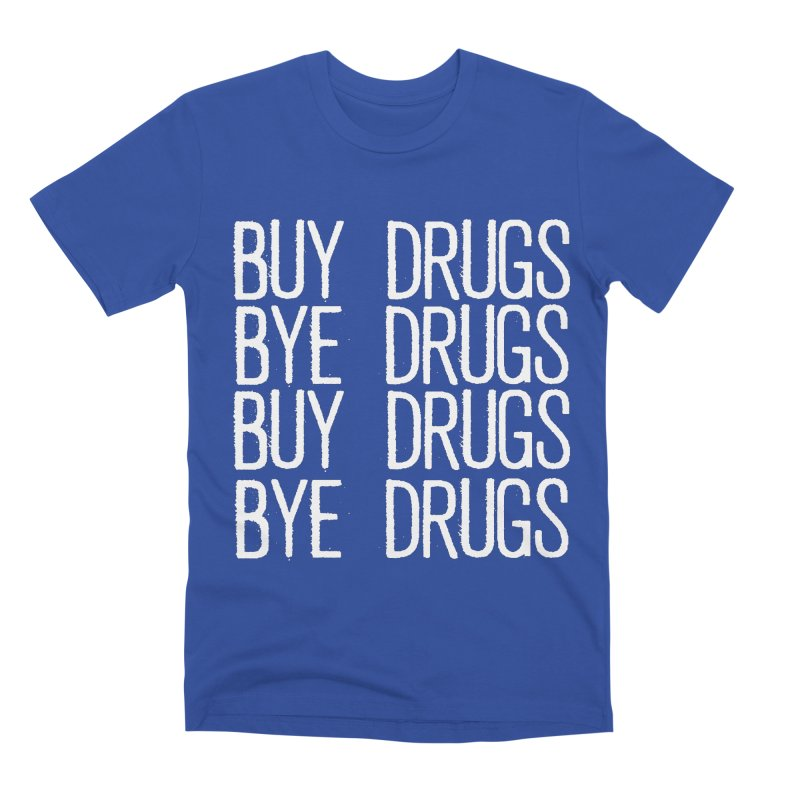 Buy Drugs, Bye Drugs. Men's Premium T-Shirt by Dean Cole Design