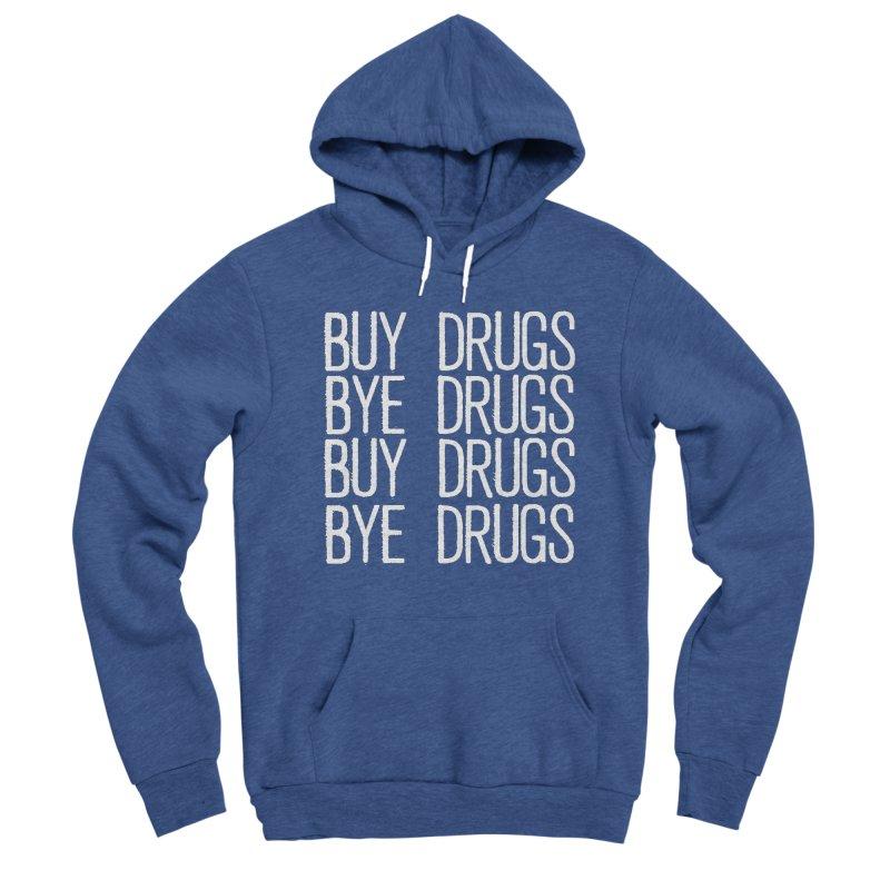Buy Drugs, Bye Drugs. Women's Sponge Fleece Pullover Hoody by Dean Cole Design