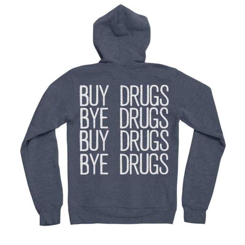 Buy Drugs, Bye Drugs. Men's Sponge Fleece Zip-Up Hoody by Dean Cole Design