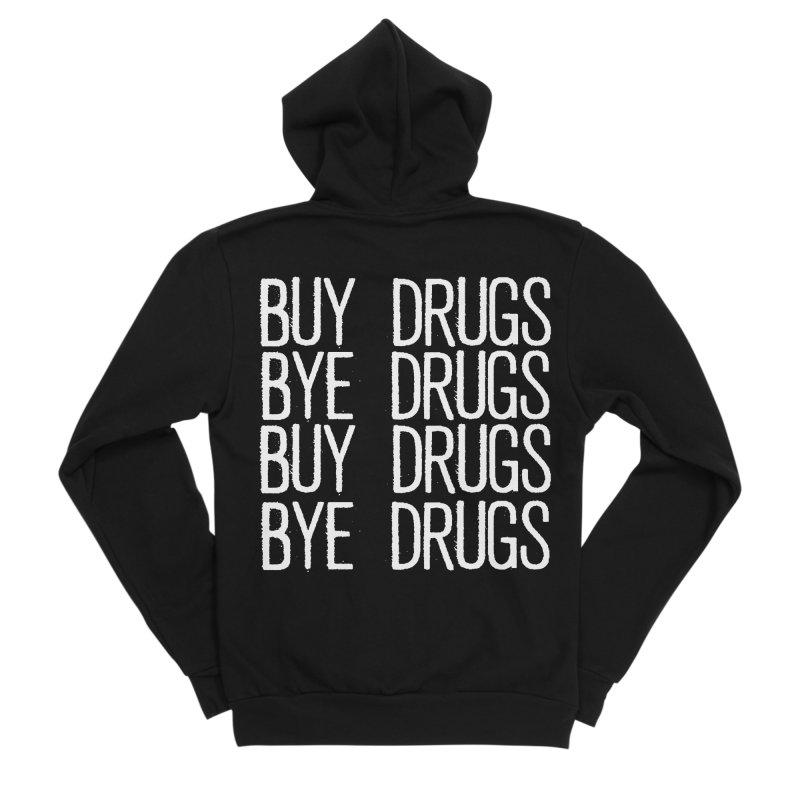 Buy Drugs, Bye Drugs. Women's Sponge Fleece Zip-Up Hoody by Dean Cole Design
