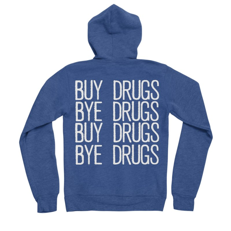 Buy Drugs, Bye Drugs. Men's Sponge Fleece Zip-Up Hoody by Dean Cole Design