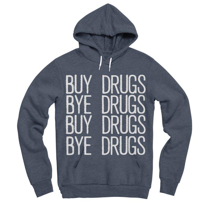 Buy Drugs, Bye Drugs. Men's Sponge Fleece Pullover Hoody by Dean Cole Design