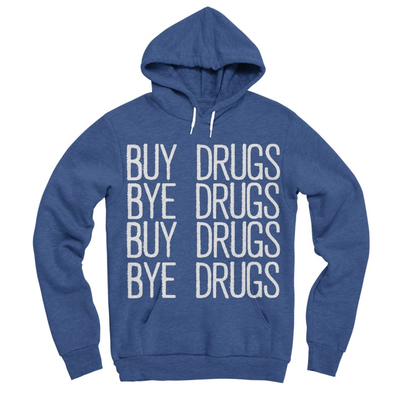 Buy Drugs, Bye Drugs. Men's Sponge Fleece Pullover Hoody by Dean Cole Design