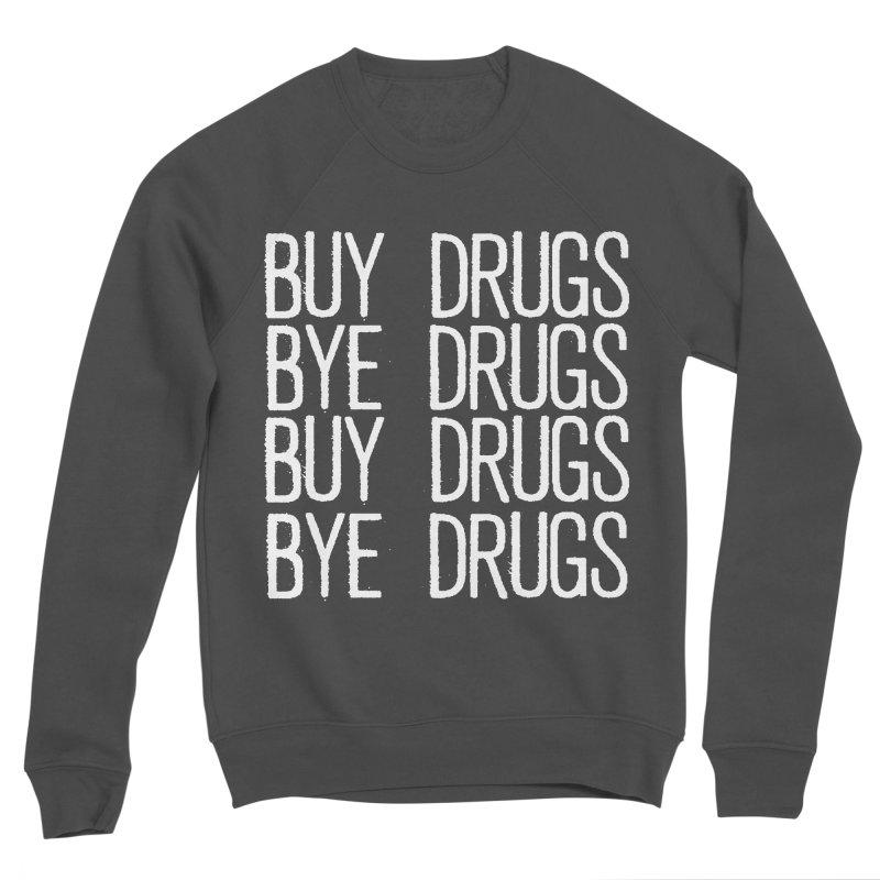 Buy Drugs, Bye Drugs. Men's Sponge Fleece Sweatshirt by Dean Cole Design