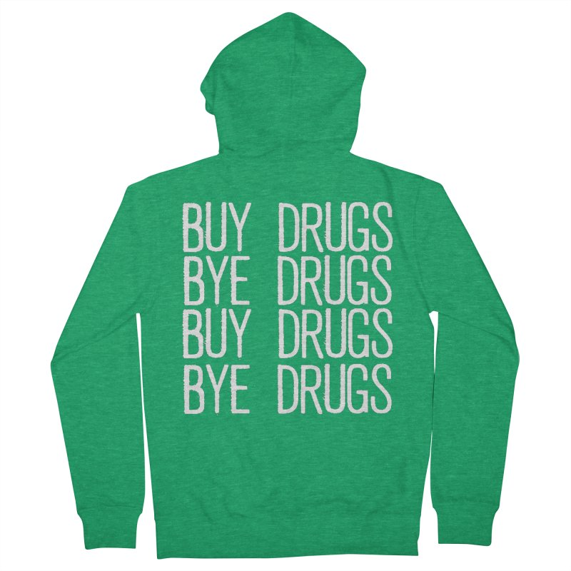 Buy Drugs, Bye Drugs. Women's Zip-Up Hoody by Dean Cole Design