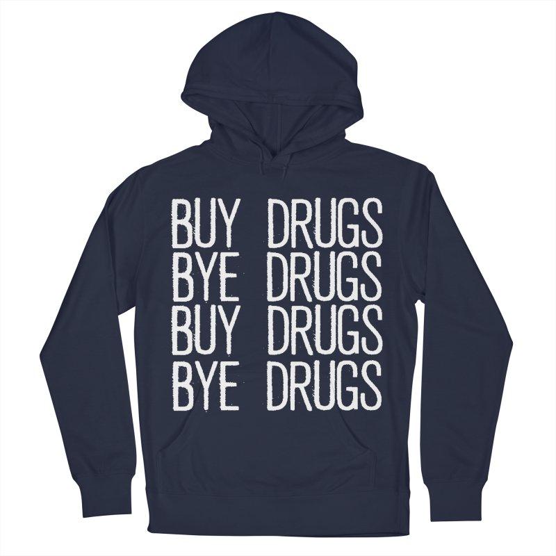 Buy Drugs, Bye Drugs. Men's Pullover Hoody by Dean Cole Design