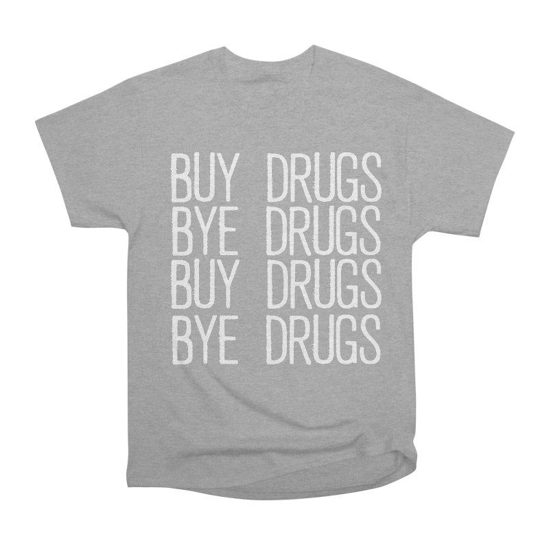 Buy Drugs, Bye Drugs. Women's Heavyweight Unisex T-Shirt by Dean Cole Design