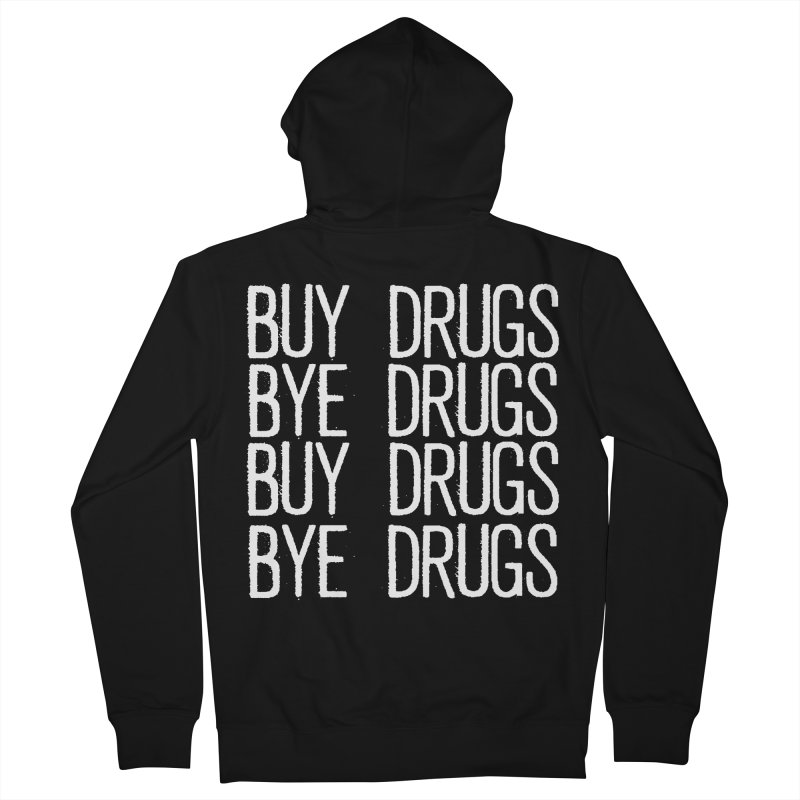 Buy Drugs, Bye Drugs. Men's French Terry Zip-Up Hoody by Dean Cole Design